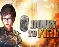 born-to-fire